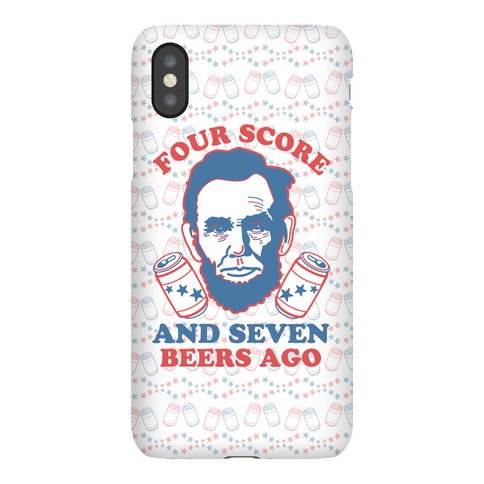 Four Score and Seven Beers Ago Phone Case