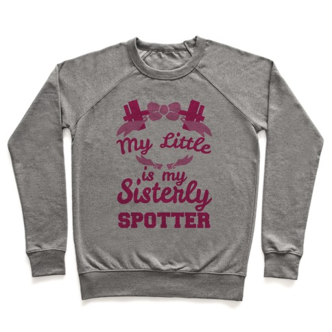 My Little Is My Sisterly Spotter Pullover