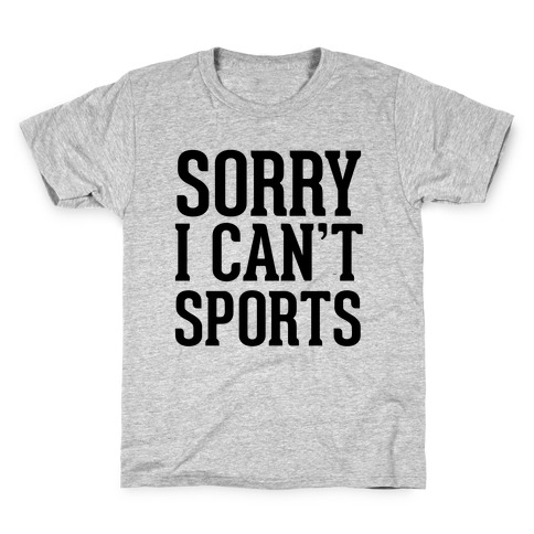 Sorry I Can't Sports Kids T-Shirt