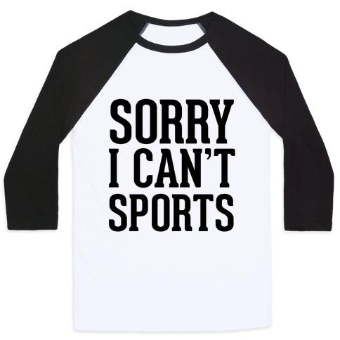 Sorry I Can't Sports Baseball Tee