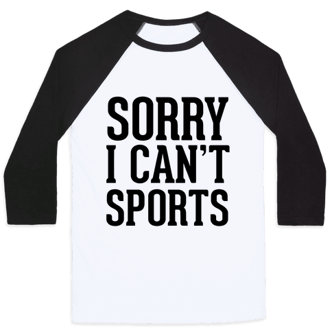 Sorry I Can't Sports Baseball Tee