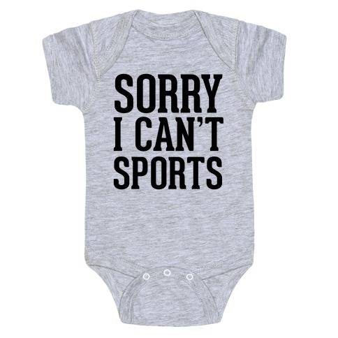 Sorry I Can't Sports Baby Onesy