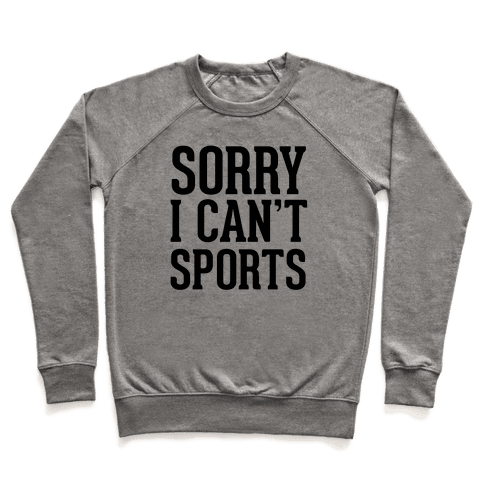 Sorry I Can't Sports Pullover