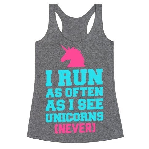 I Workout as Often as I See Unicorns Racerback Tank Top