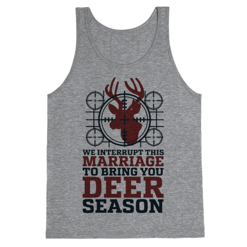 We Interrupt This Marriage For Deer Season Tank Top