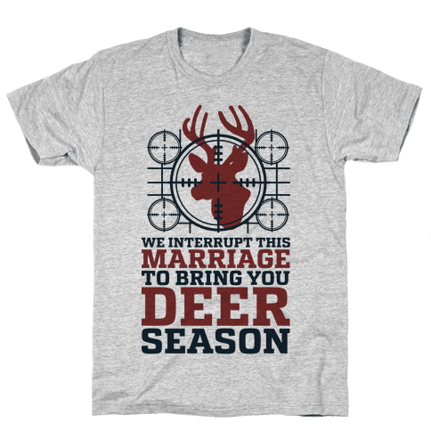 We Interrupt This Marriage For Deer Season Mens T-Shirt