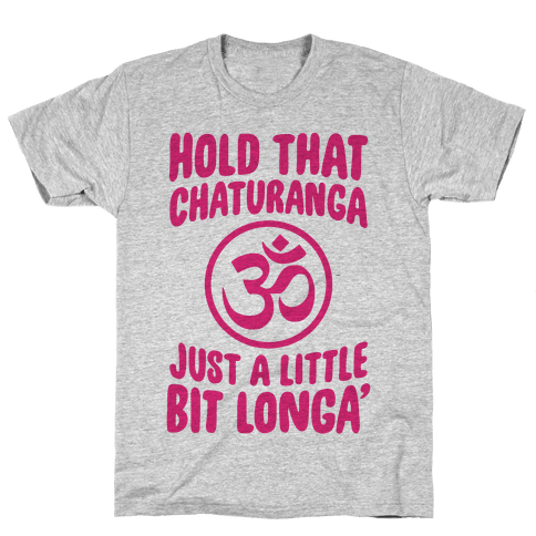Hold That Chaturanga Mens T-Shirt