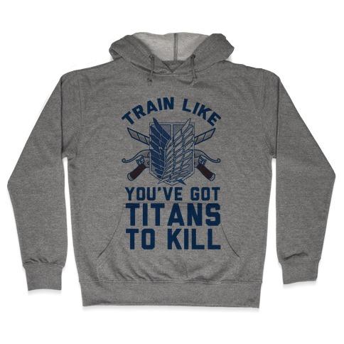 Titans To Kill Hooded Sweatshirt
