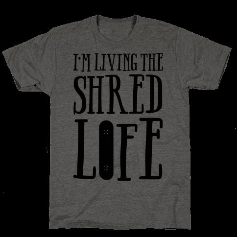 I'm Living The Shred Life