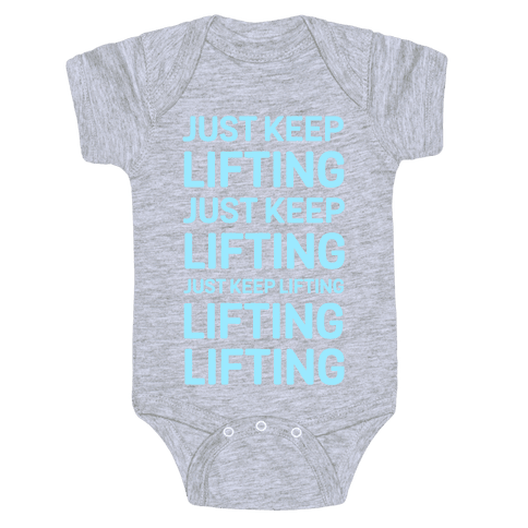 Just Keep Lifting Just Keep Lifting Baby Onesy