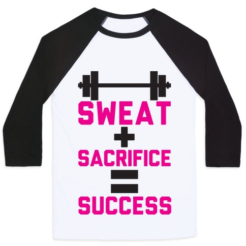 Sweat + Sacrifice = Success Baseball Tee