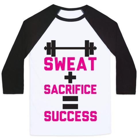 Sweat + Sacrifice = Success Baseball Tee