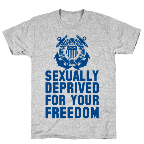 Sexually Deprived For Your Freedom (Coast Guard T-Shirt) Mens T-Shirt