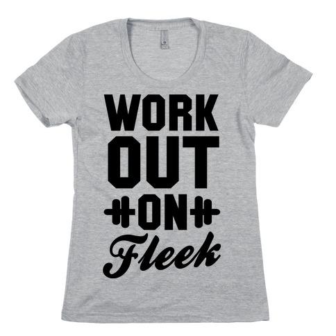 Workout on Fleek Womens T-Shirt