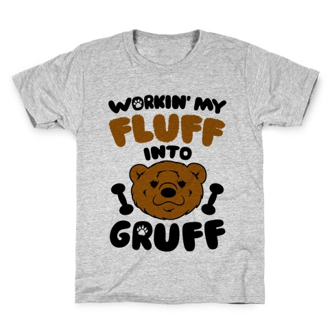 Workin' My Fluff Into Gruff Kids T-Shirt