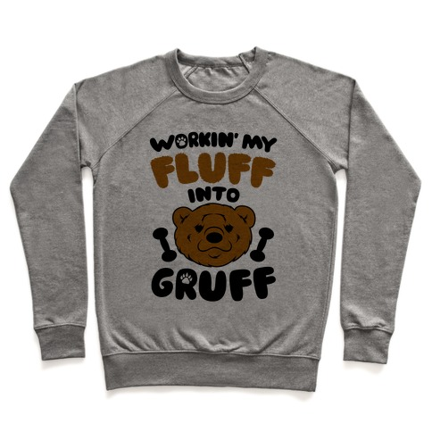Workin' My Fluff Into Gruff Pullover