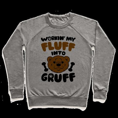 Workin' My Fluff Into Gruff Pullover