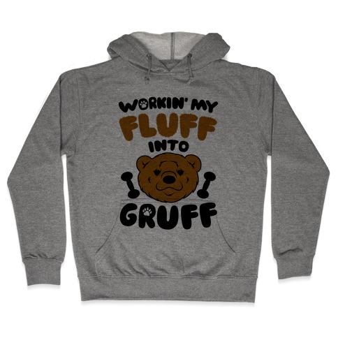 Workin' My Fluff Into Gruff Hooded Sweatshirt