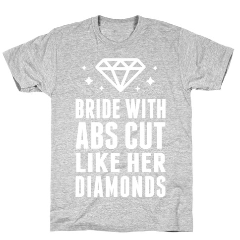 Bride With Abs Cut Like Her Diamonds T-Shirt