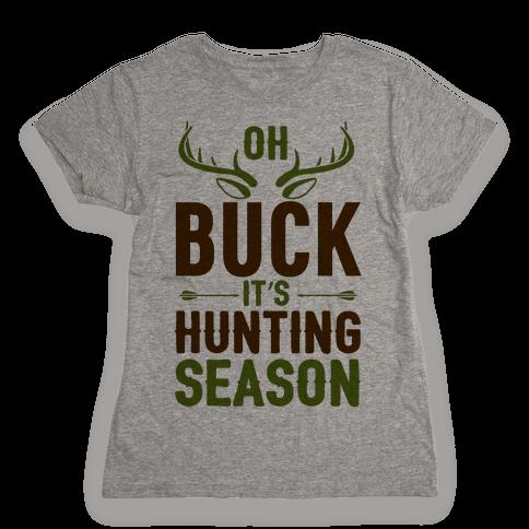 Oh Buck It's Hunting Season Womens T-Shirt