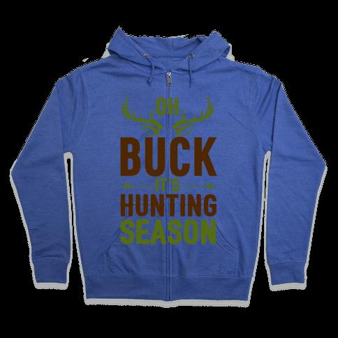 Oh Buck It's Hunting Season Zip Hoodie