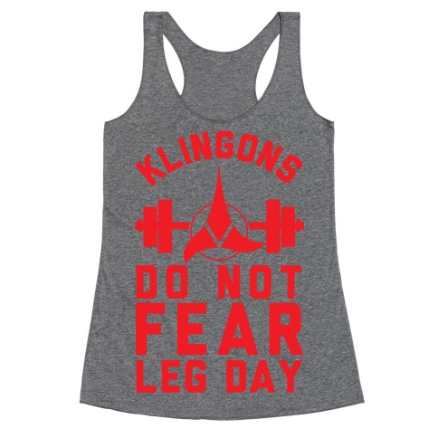 Klingons Do Not Fear Leg Day Racerback Tank Top