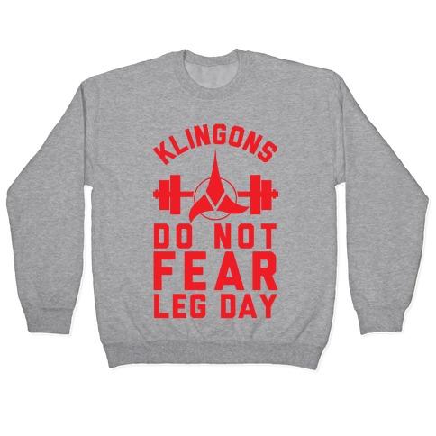 Klingons Do Not Fear Leg Day Pullover