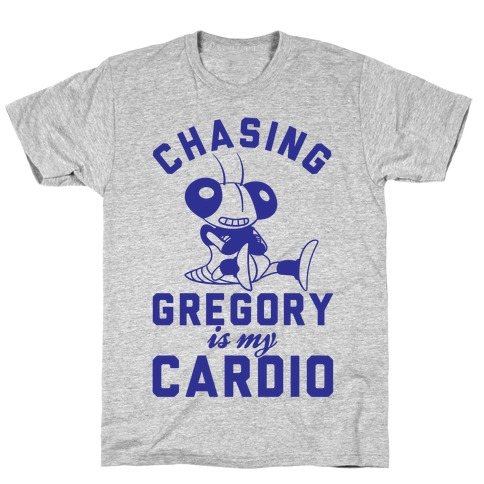Chasing Gregory Is My Cardio T-Shirt