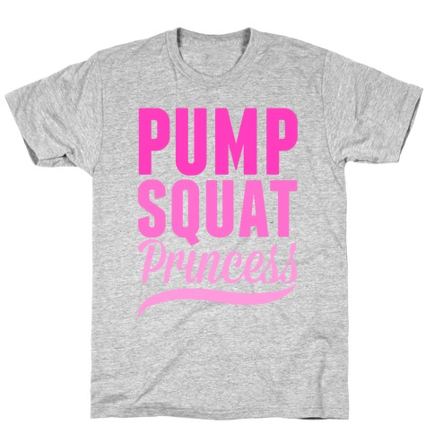Pump Squat Princess T-Shirt