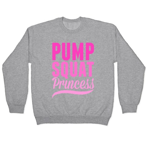 Pump Squat Princess Pullover