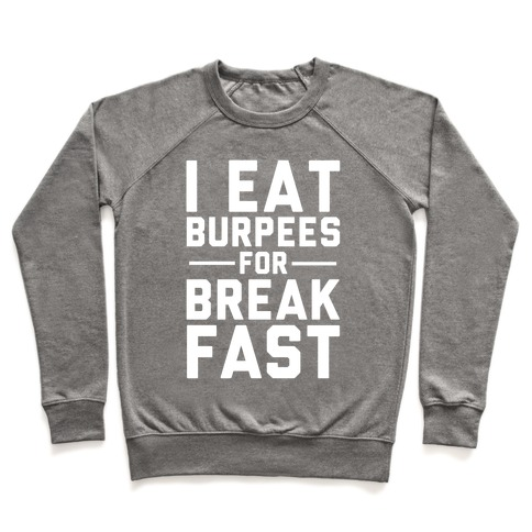I Eat Burpees For Breakfast Pullover