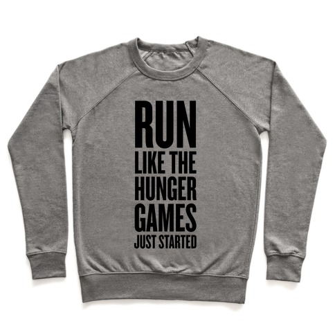 Run Like The Hunger Games Just Started Pullover