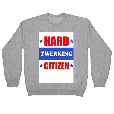 Hard Twerking Citizen (Patriotic Tank) Pullover