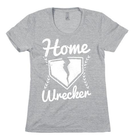 Home Wrecker Womens T-Shirt