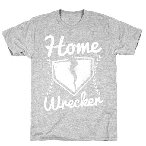 Home Wrecker T-Shirt