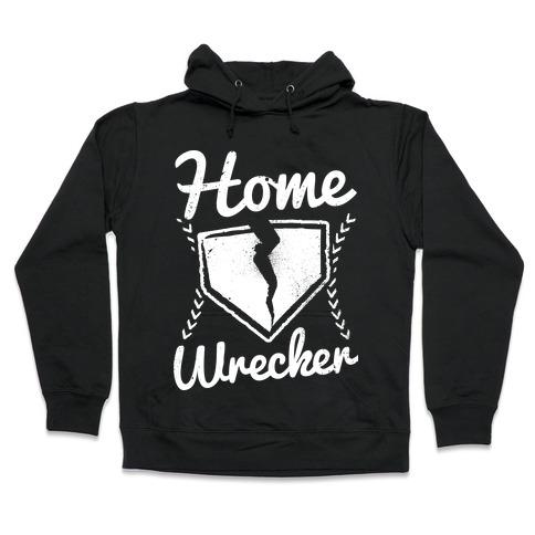 Home Wrecker Hooded Sweatshirt