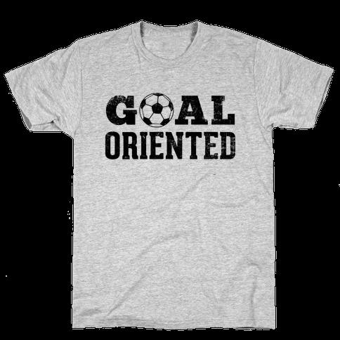 Goal Oriented Mens T-Shirt