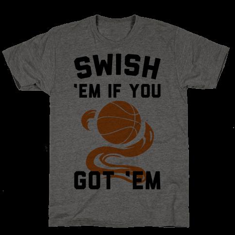 Swish 'Em if You Got 'Em