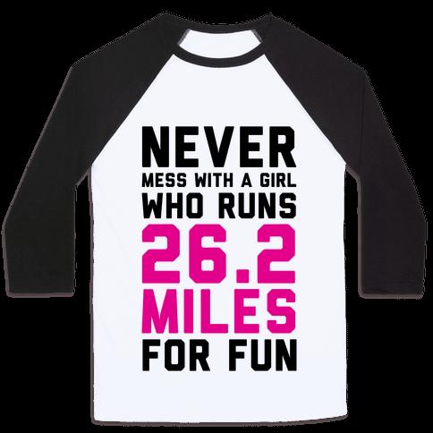 Never Mess With A Girl Who Runs 26.2 Miles For Fun Baseball Tee