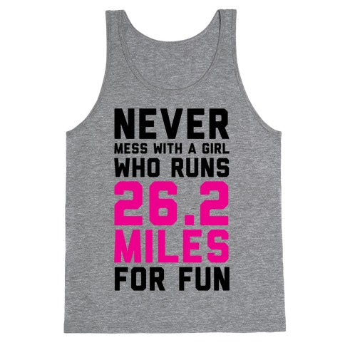 Never Mess With A Girl Who Runs 26.2 Miles For Fun Tank Top