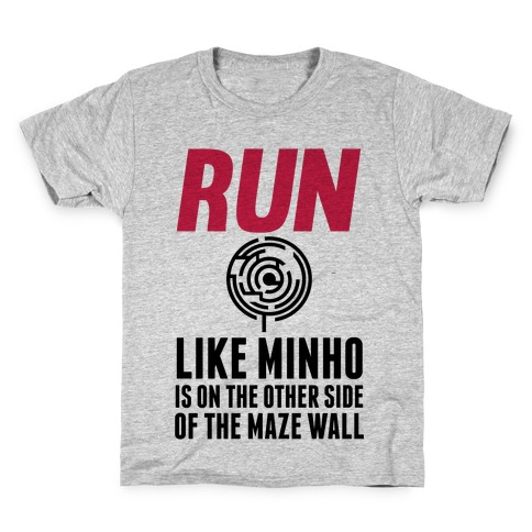 Run Like Minho Is On The Other Side Of The Maze Wall Kids T-Shirt