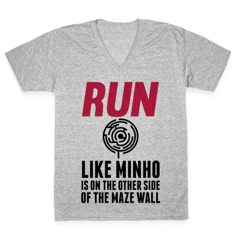 Run Like Minho Is On The Other Side Of The Maze Wall V-Neck Tee Shirt