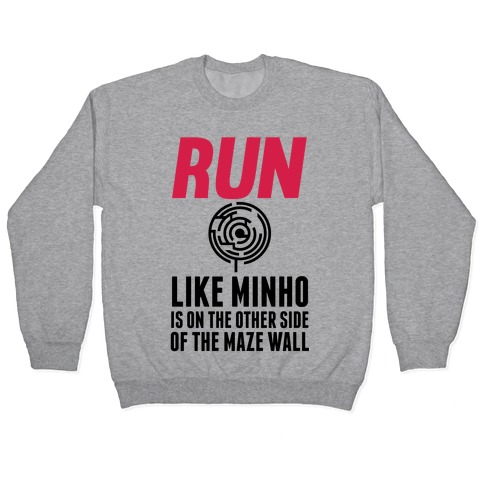 Run Like Minho Is On The Other Side Of The Maze Wall Pullover