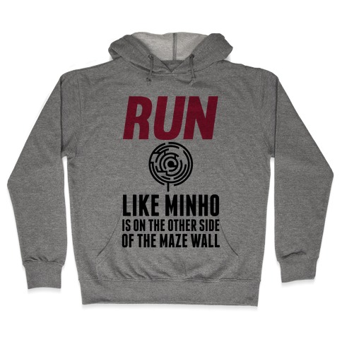 Run Like Minho Is On The Other Side Of The Maze Wall Hooded Sweatshirt