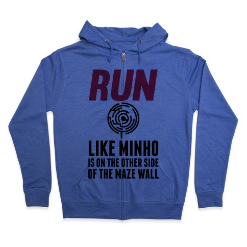 Run Like Minho Is On The Other Side Of The Maze Wall Zip Hoodie