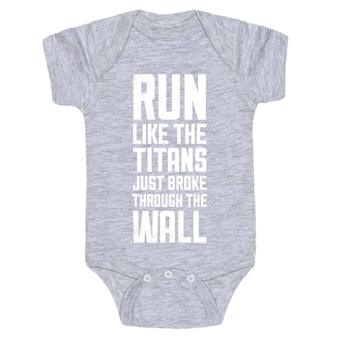 Run Like The Titans Just Broke Trough The Wall Baby Onesy