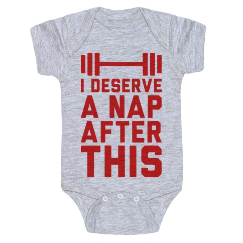 I Deserve A Nap After This Baby Onesy