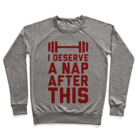 I Deserve A Nap After This Pullover