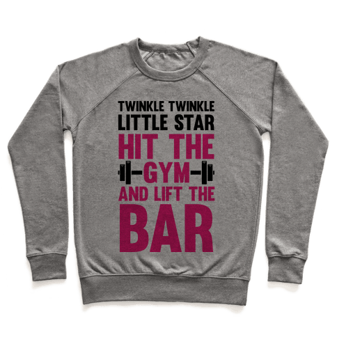 Twinkle Twinkle Little Star Hit The Gym and Lift The Bar Pullover