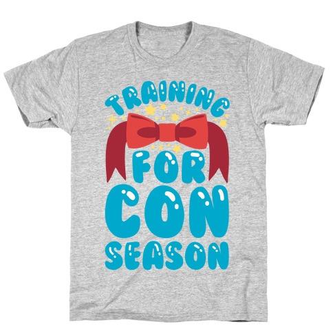 Training For Con Season T-Shirt